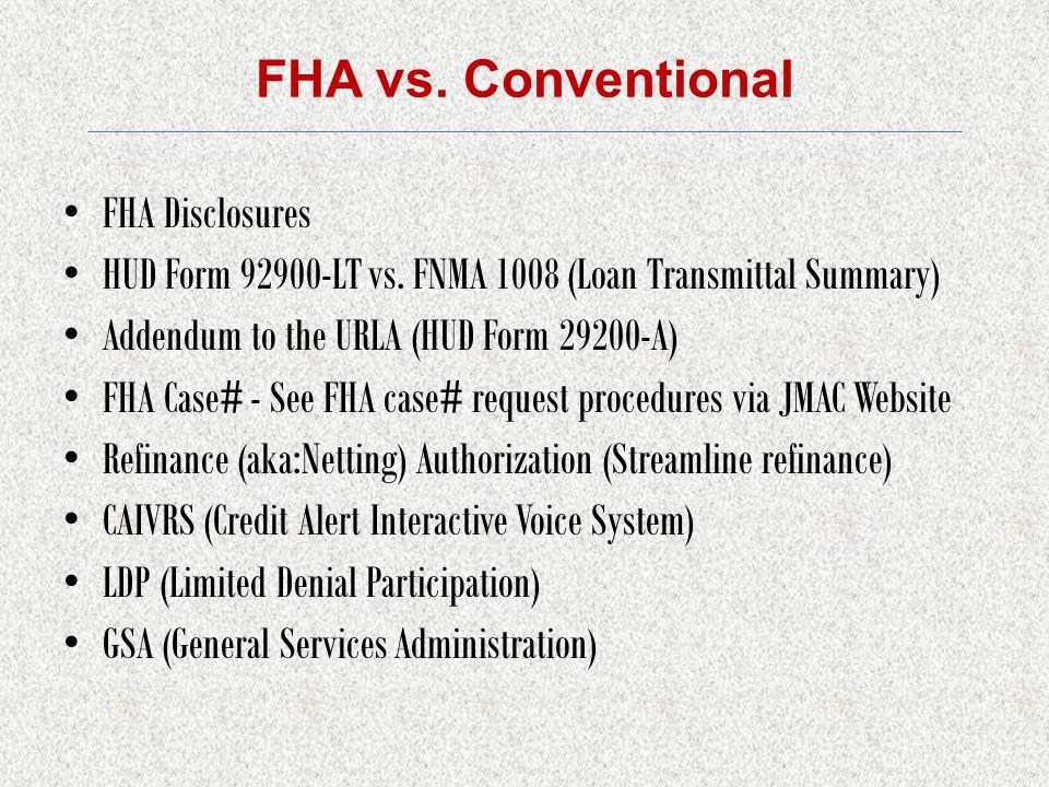 FHA vs. Conventional FHA Disclosures HUD Form 92900-LT vs.