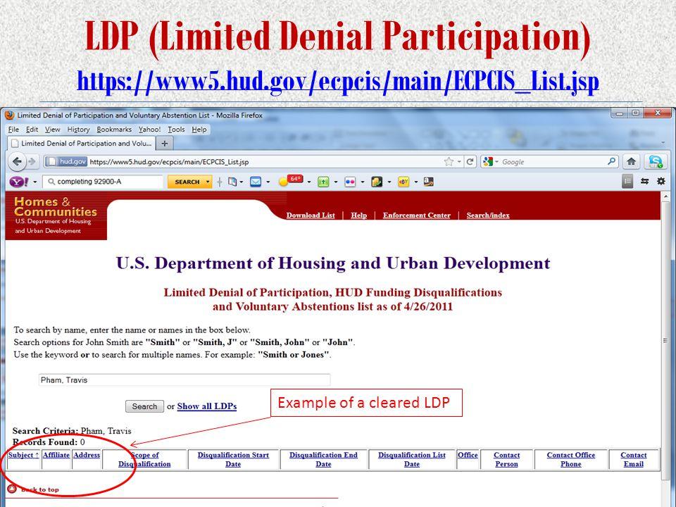 LDP (Limited Denial Participation) https://www5.hud.gov/ecpcis/main/ECPCIS_List.jsp https://www5.hud.gov/ecpcis/main/ECPCIS_List.jsp Example of a cleared LDP