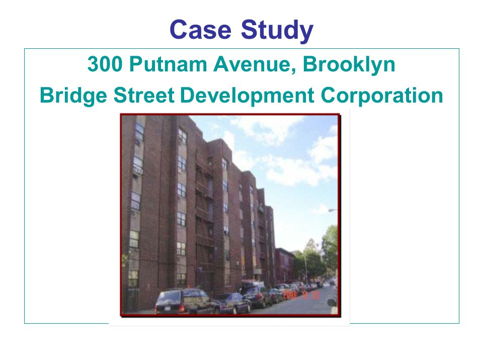 Case Study 300 Putnam Avenue, Brooklyn Bridge Street Development Corporation