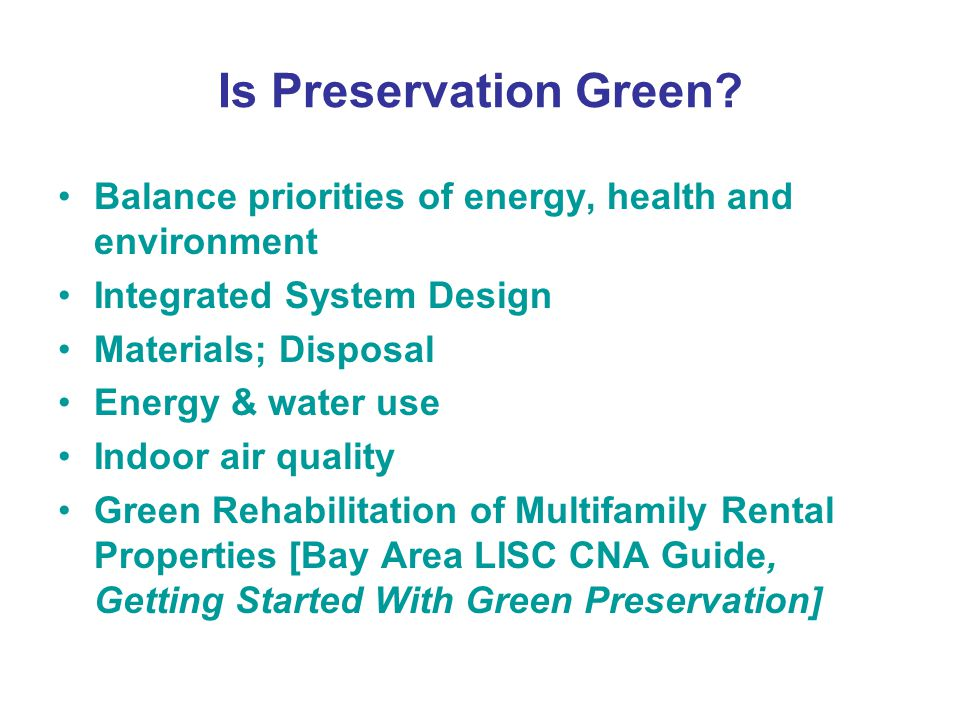Is Preservation Green.