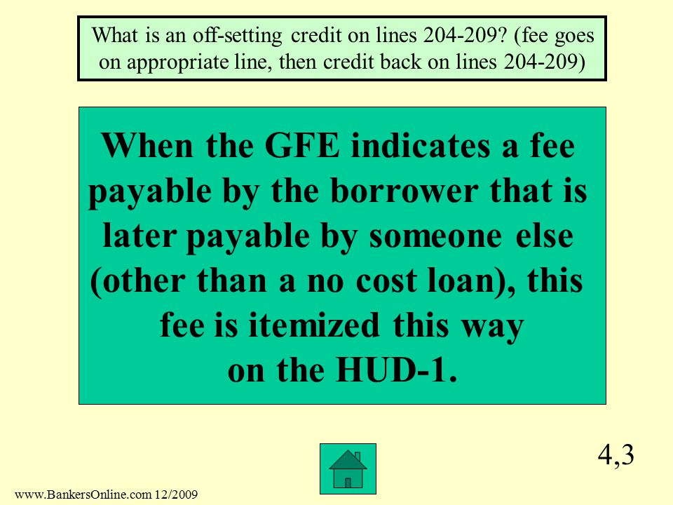 4,2 This MUST be listed on the GFE although in a purchase transaction it may not always be paid for by the borrower.