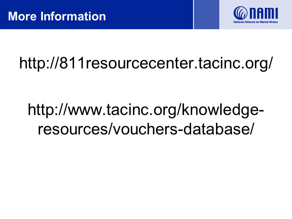 More Information http://811resourcecenter.tacinc.org/ http://www.tacinc.org/knowledge- resources/vouchers-database/