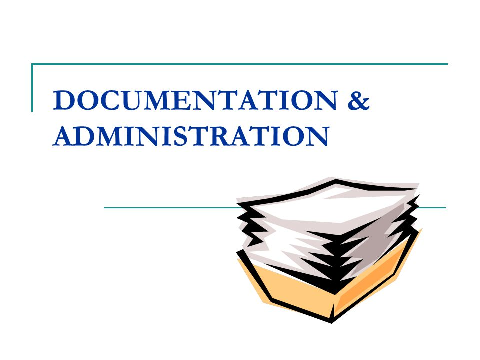 DOCUMENTATION & ADMINISTRATION