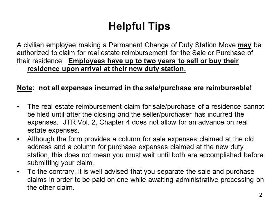2 Helpful Tips A civilian employee making a Permanent Change of Duty Station Move may be authorized to claim for real estate reimbursement for the Sal