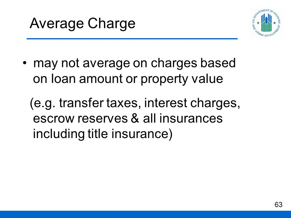 Average Charge may not average on charges based on loan amount or property value (e.g.