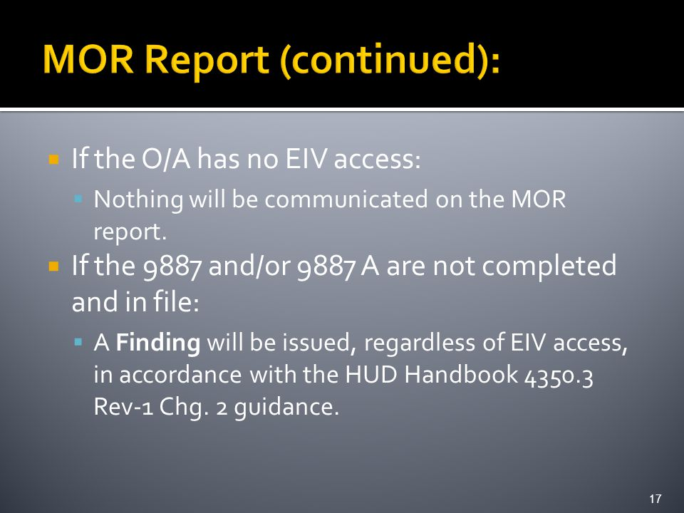  If the O/A has no EIV access:  Nothing will be communicated on the MOR report.