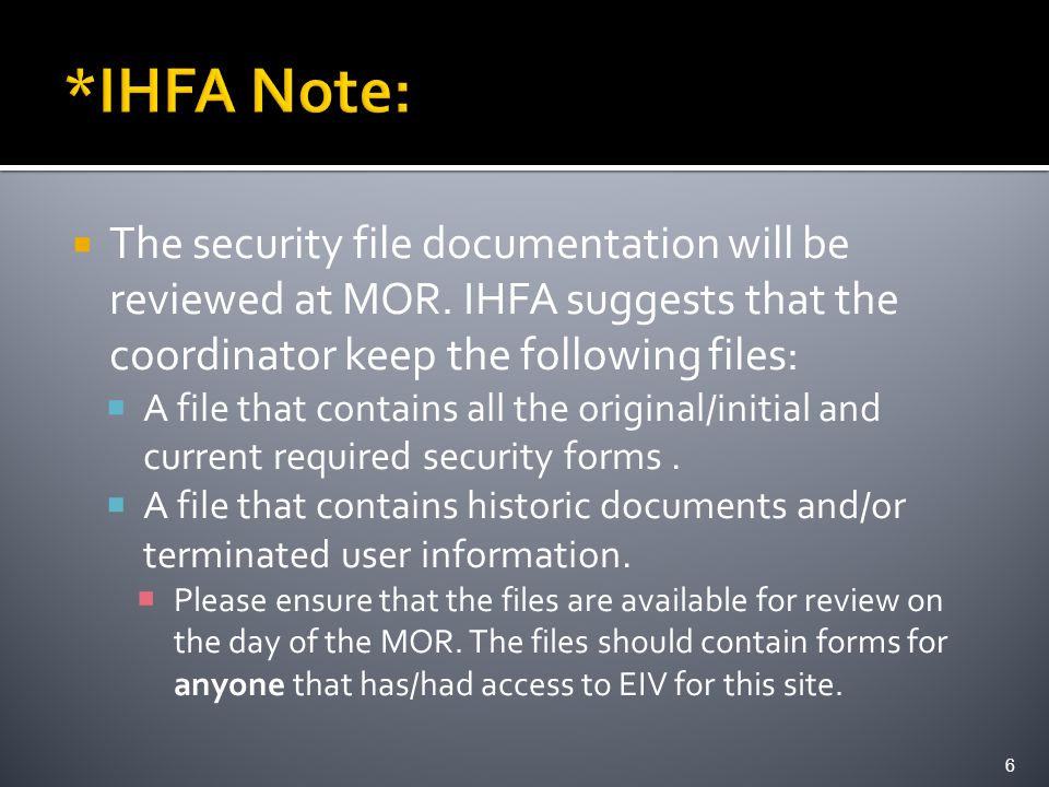  The security file documentation will be reviewed at MOR.