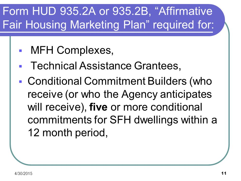 4/30/2015 11  MFH Complexes,  Technical Assistance Grantees,  Conditional Commitment Builders (who receive (or who the Agency anticipates will rece