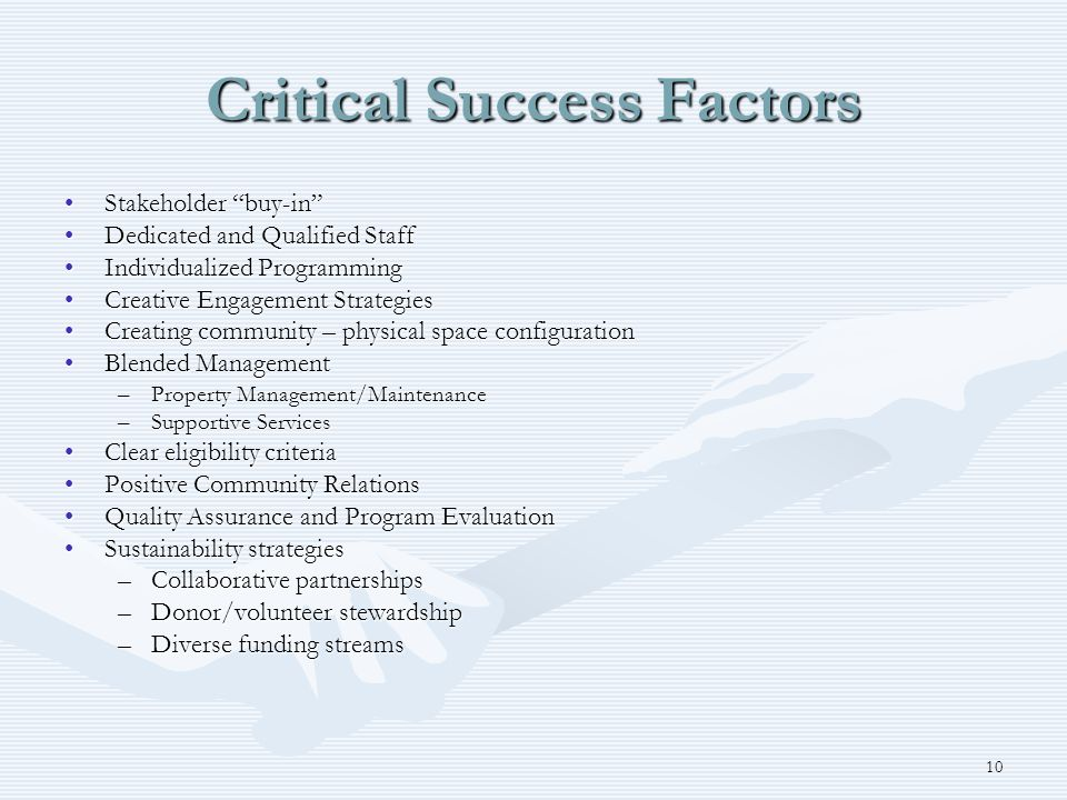 "10 Critical Success Factors Stakeholder ""buy-in""Stakeholder ""buy-in"" Dedicated and Qualified StaffDedicated and Qualified Staff Individualized Program"