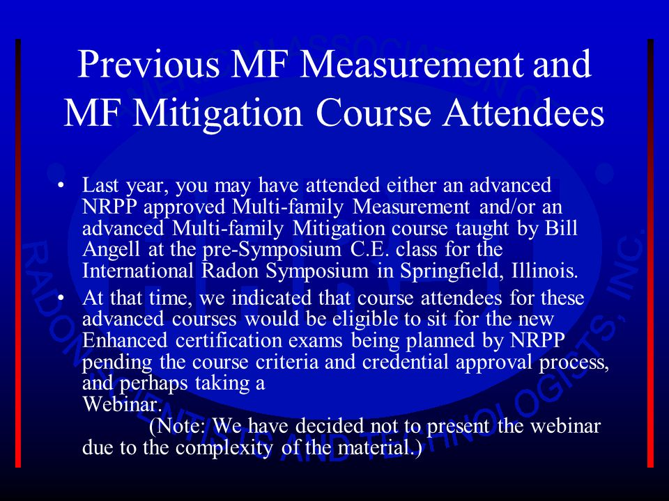 Previous MF Measurement and MF Mitigation Course Attendees Last year, you may have attended either an advanced NRPP approved Multi-family Measurement