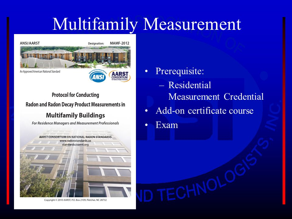 Multifamily Measurement Prerequisite: –Residential Measurement Credential Add-on certificate course Exam