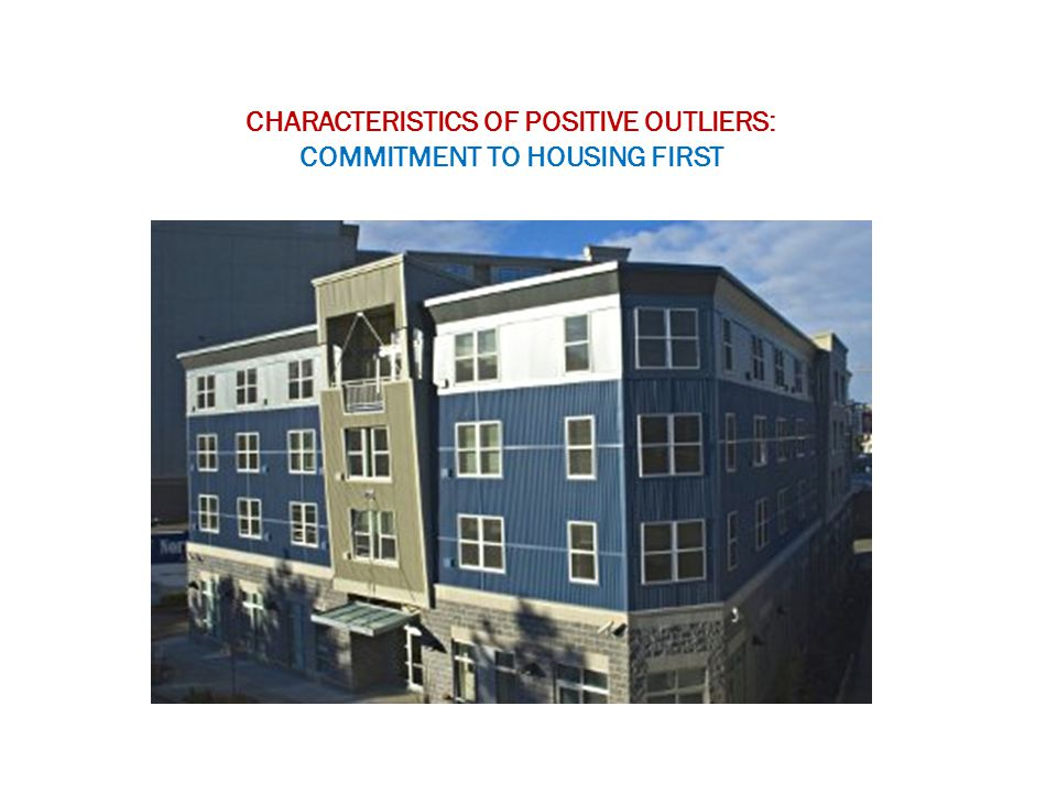 CHARACTERISTICS OF POSITIVE OUTLIERS: COMMITMENT TO HOUSING FIRST