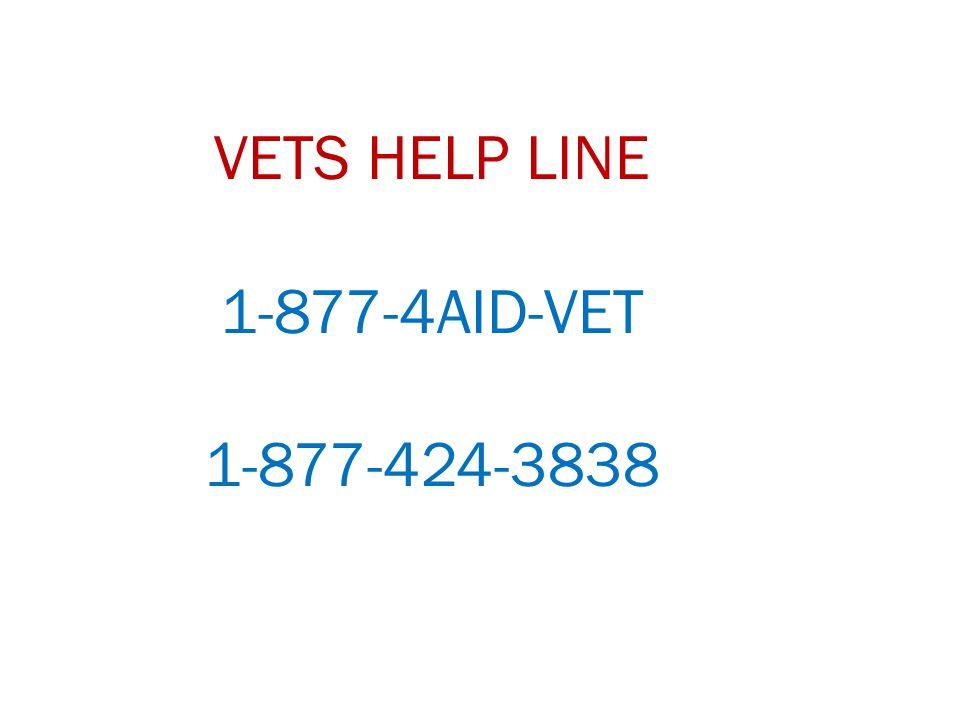 VETS HELP LINE 1-877-4AID-VET 1-877-424-3838