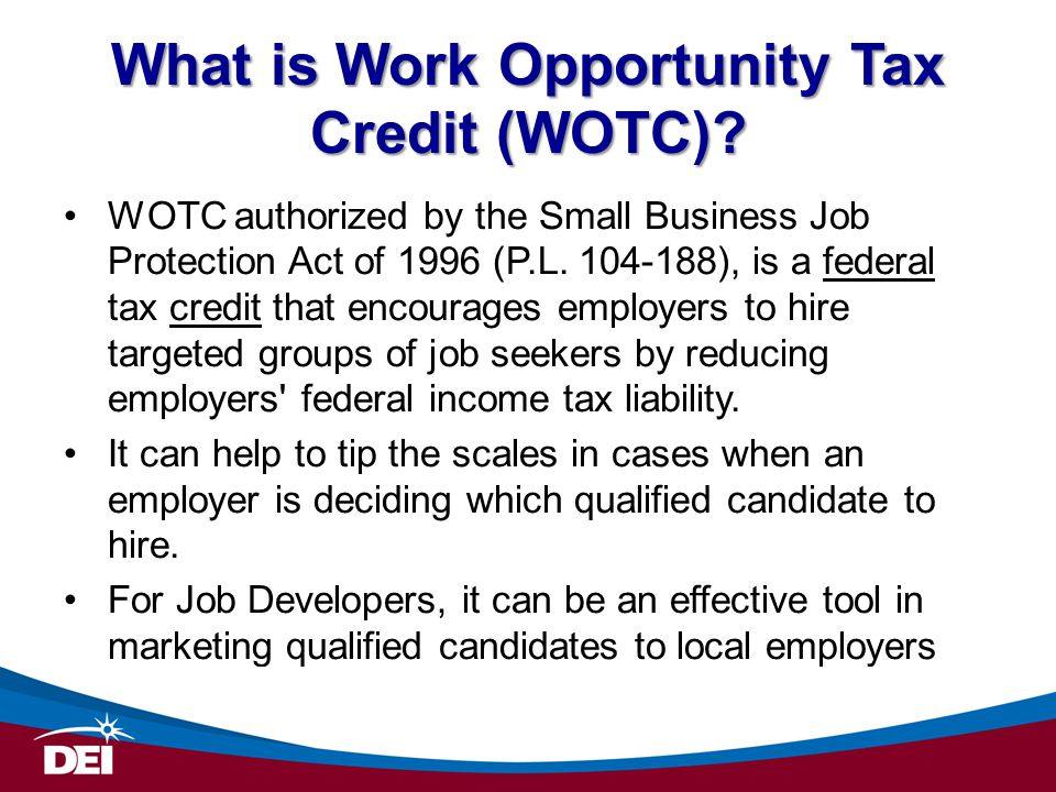 What is Work Opportunity Tax Credit (WOTC).