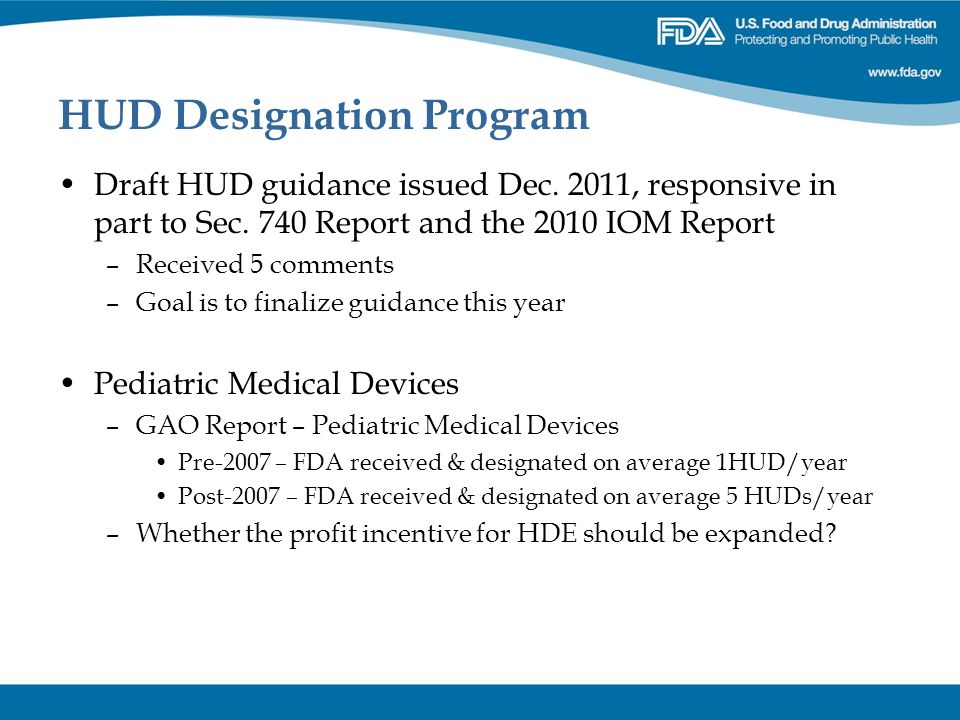 HUD Designation Program Draft HUD guidance issued Dec. 2011, responsive in part to Sec. 740 Report and the 2010 IOM Report –Received 5 comments –Goal