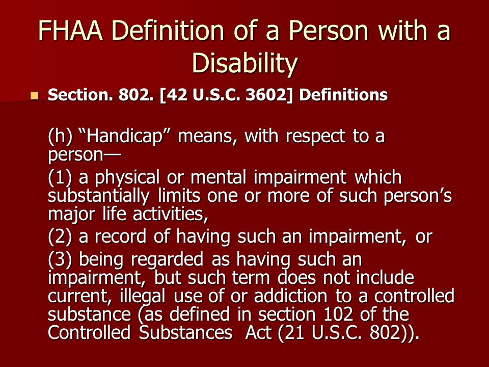 FHAA Definition of a Person with a Disability Section.