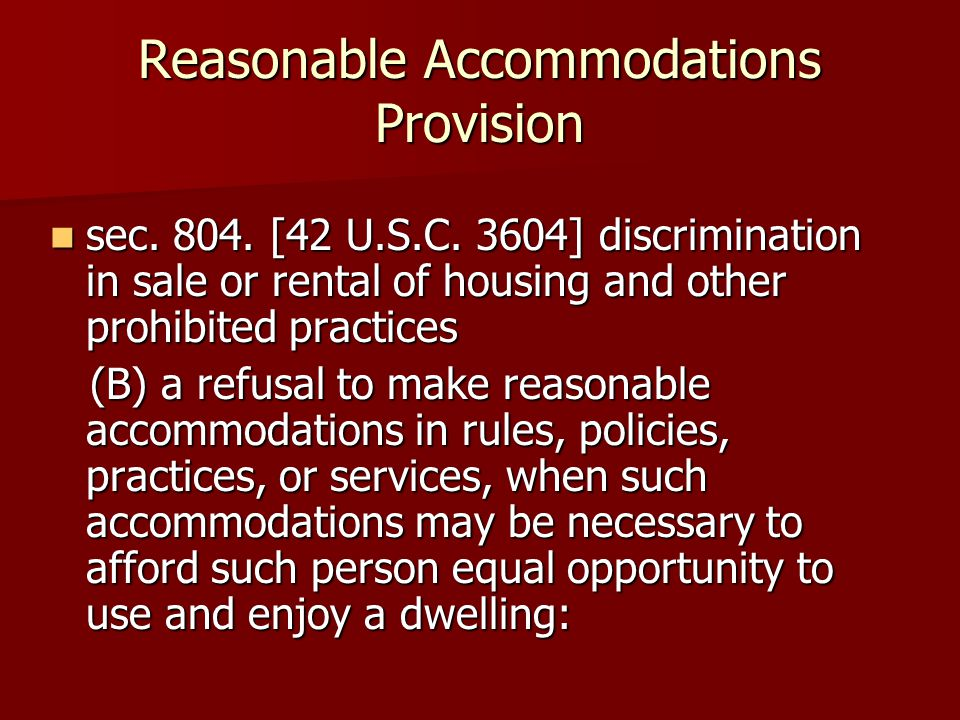 Reasonable Accommodations Provision sec. 804. [42 U.S.C.