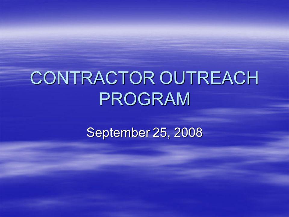CONTRACTOR OUTREACH PROGRAM September 25, 2008