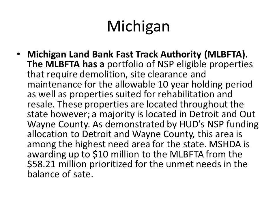 Michigan Michigan Land Bank Fast Track Authority (MLBFTA).