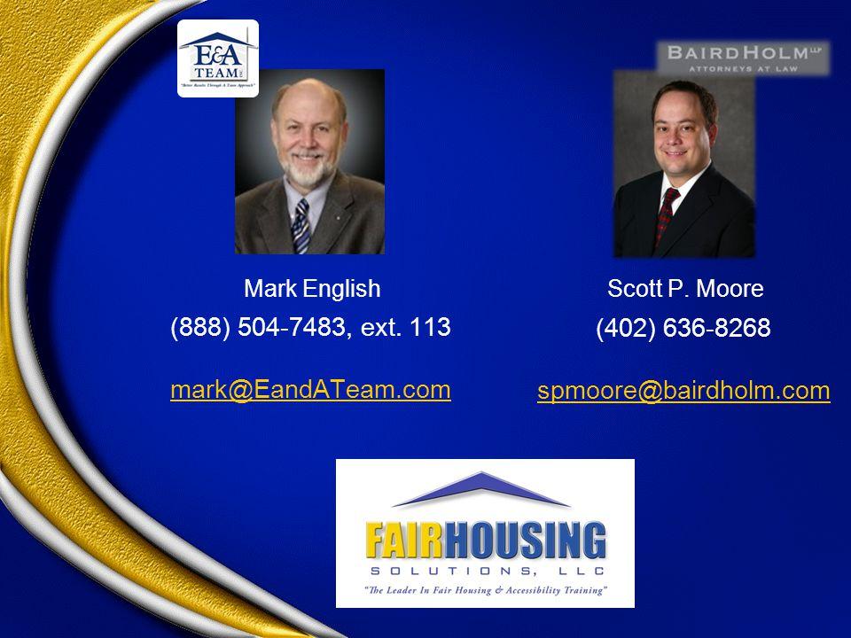 (402) 636-8268 spmoore@bairdholm.com Mark EnglishScott P. Moore (888) 504-7483, ext. 113 mark@EandATeam.com