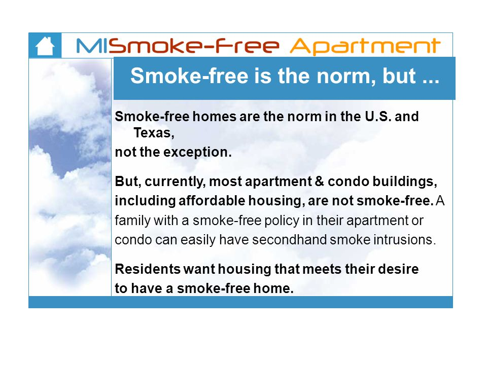 Smoke-free is the norm, but...Smoke-free homes are the norm in the U.S.
