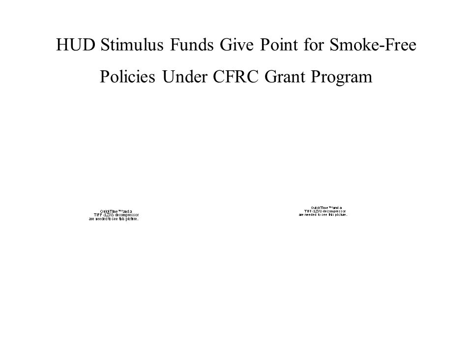 HUD Stimulus Funds Give Point for Smoke-Free Policies Under CFRC Grant Program