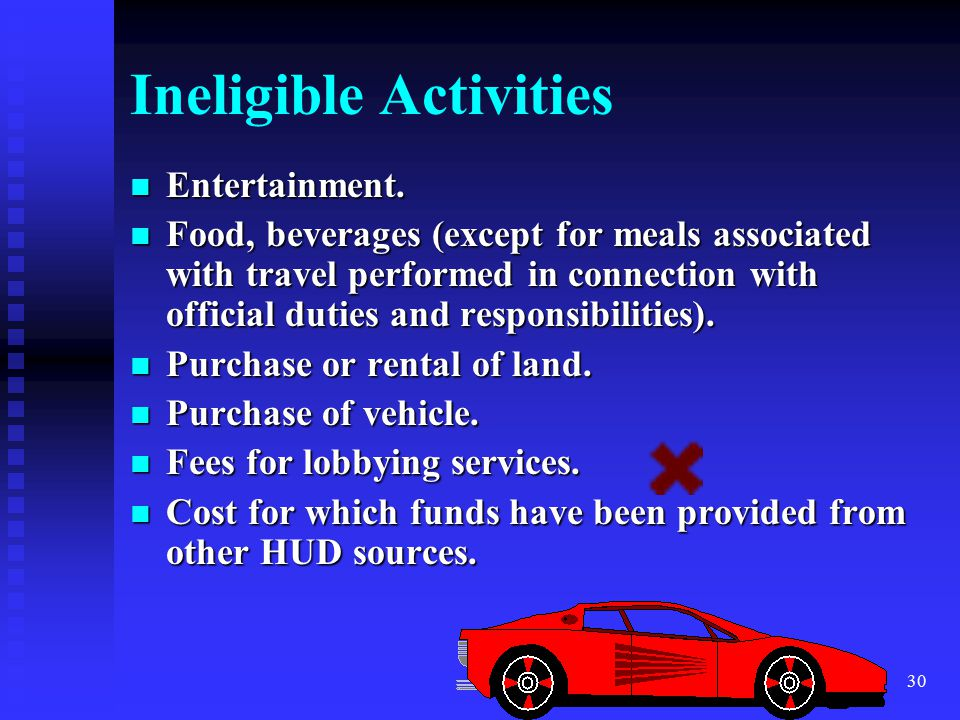 30 Ineligible Activities Entertainment. Entertainment.