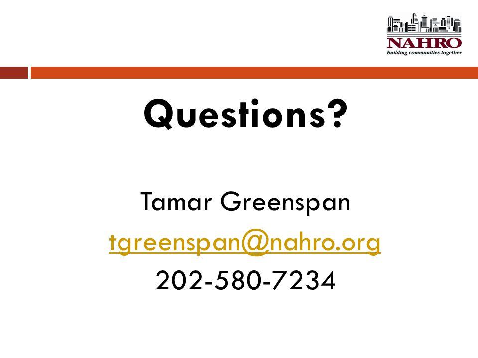 Questions Tamar Greenspan tgreenspan@nahro.org 202-580-7234