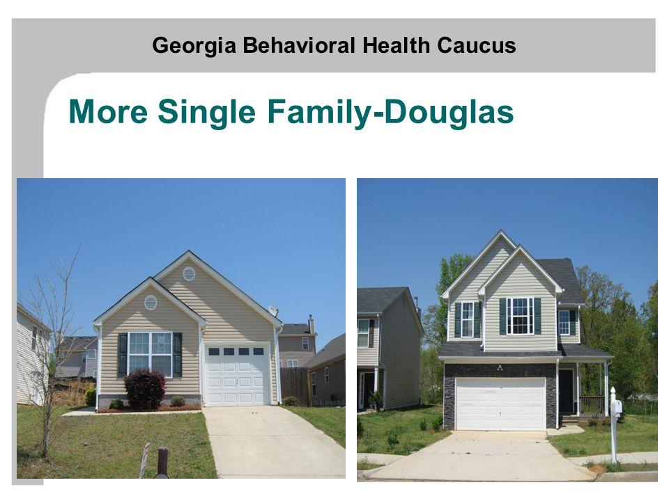 Georgia Behavioral Health Caucus Supportive Housing More Single Family-Douglas