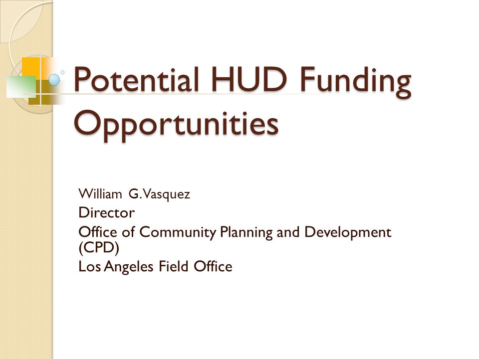 Potential HUD Funding Opportunities William G.