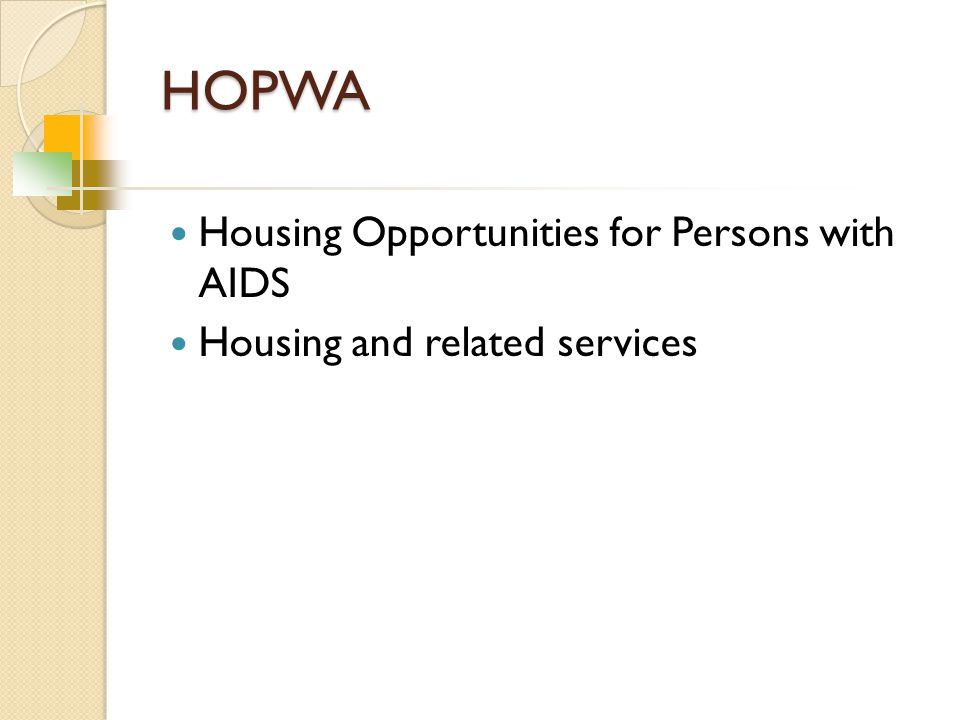 HOPWA Housing Opportunities for Persons with AIDS Housing and related services
