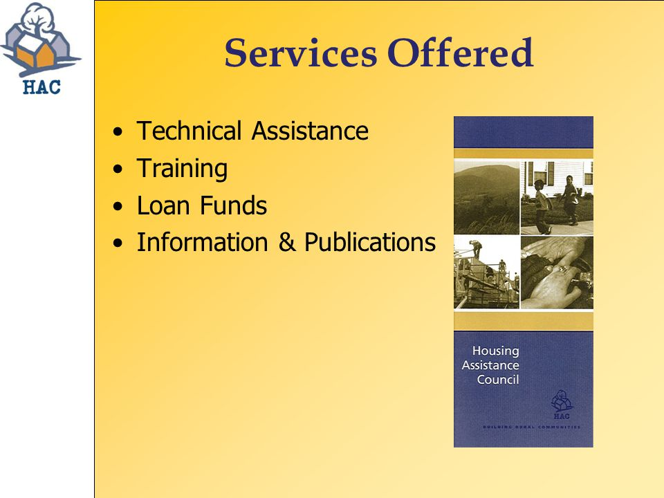 Services Offered Technical Assistance Training Loan Funds Information & Publications