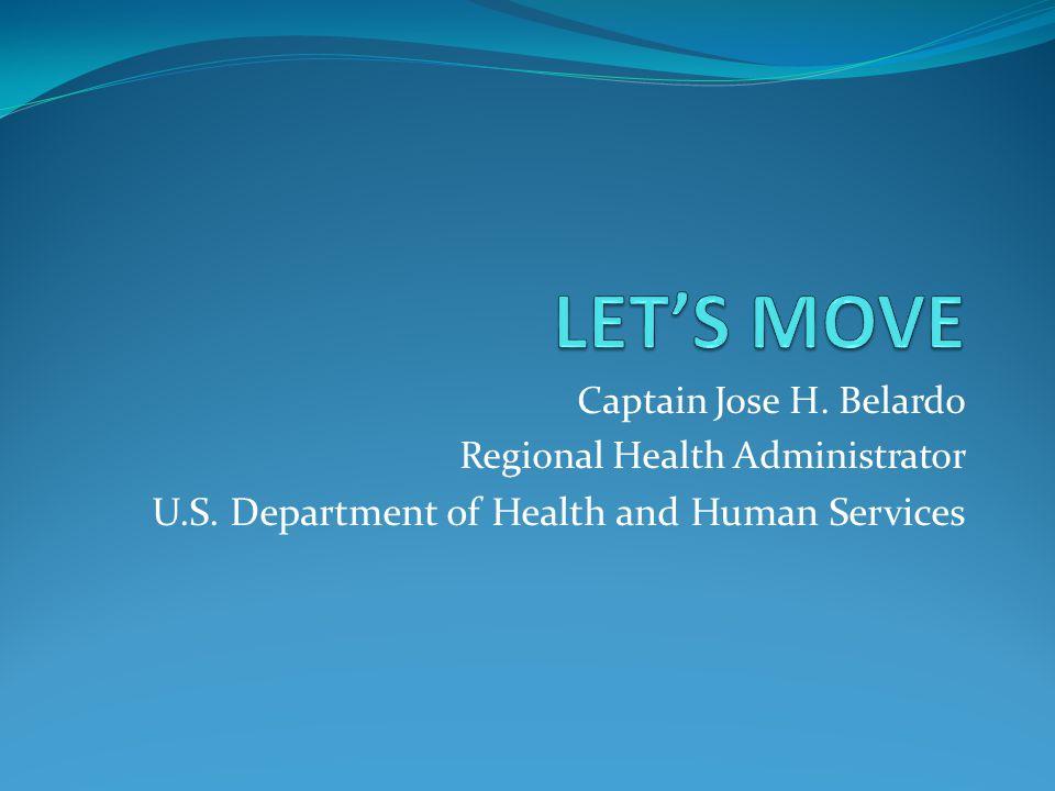 Captain Jose H. Belardo Regional Health Administrator U.S. Department of Health and Human Services