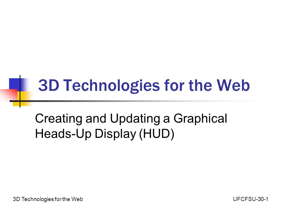 UFCFSU-30-13D Technologies for the Web Creating and Updating a Graphical Heads-Up Display (HUD)