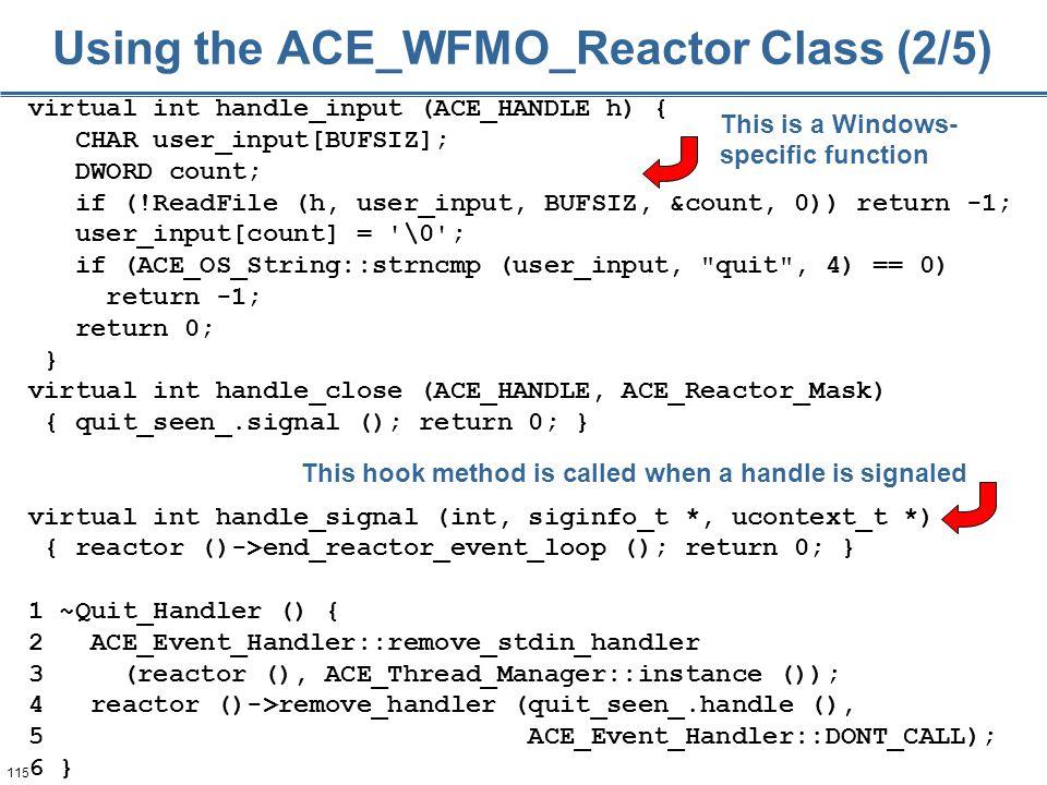115 virtual int handle_input (ACE_HANDLE h) { CHAR user_input[BUFSIZ]; DWORD count; if (!ReadFile (h, user_input, BUFSIZ, &count, 0)) return -1; user_