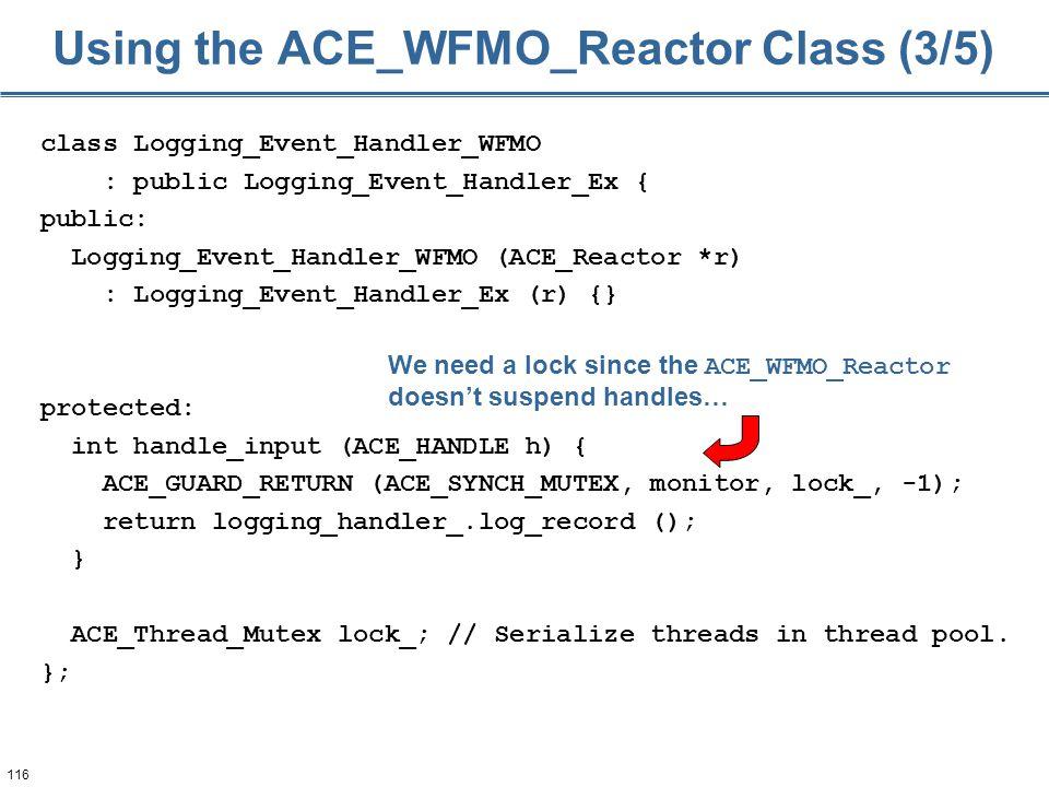 116 class Logging_Event_Handler_WFMO : public Logging_Event_Handler_Ex { public: Logging_Event_Handler_WFMO (ACE_Reactor *r) : Logging_Event_Handler_E