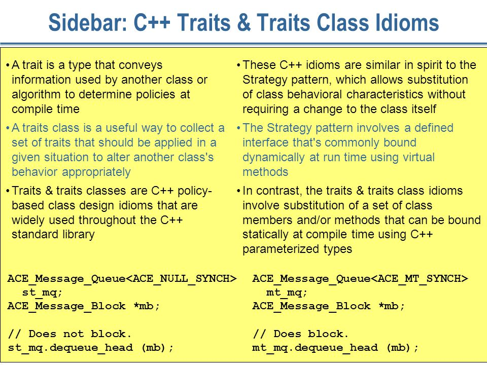 191 Sidebar: C++ Traits & Traits Class Idioms A trait is a type that conveys information used by another class or algorithm to determine policies at c