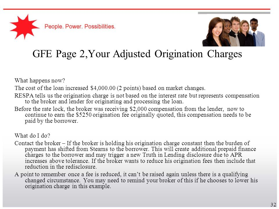 32 GFE Page 2,Your Adjusted Origination Charges What happens now? The cost of the loan increased $4,000.00 (2 points) based on market changes. RESPA t