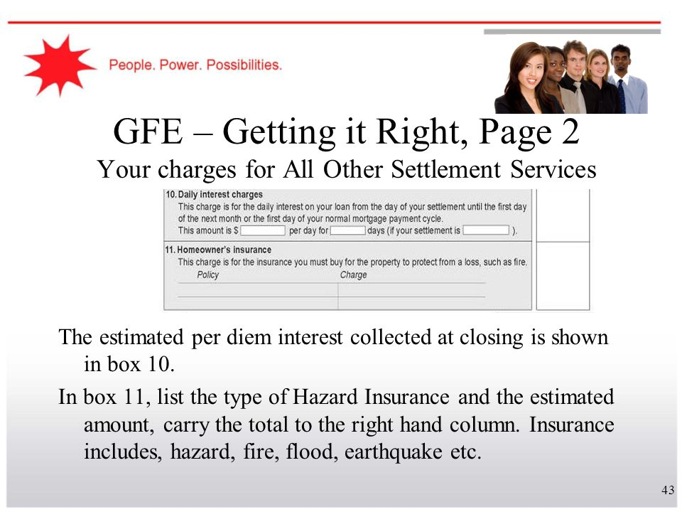 43 GFE – Getting it Right, Page 2 Your charges for All Other Settlement Services The estimated per diem interest collected at closing is shown in box