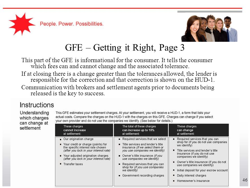 46 GFE – Getting it Right, Page 3 This part of the GFE is informational for the consumer. It tells the consumer which fees can and cannot change and t