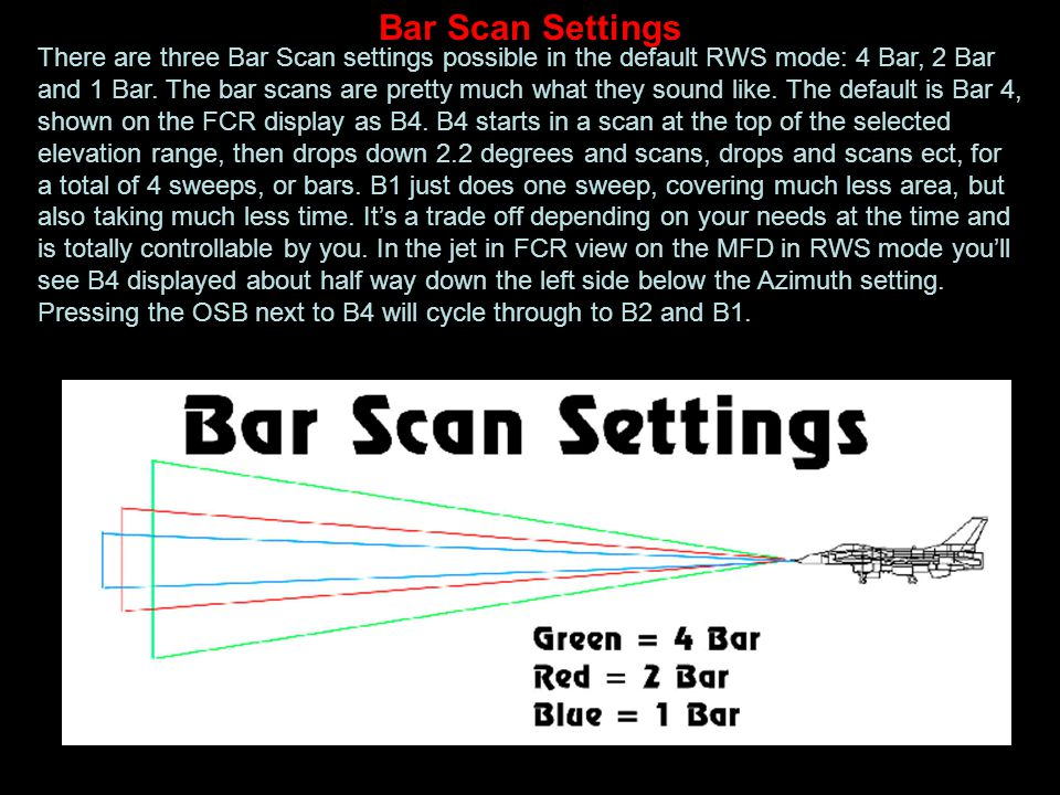 Bar Scan Settings There are three Bar Scan settings possible in the default RWS mode: 4 Bar, 2 Bar and 1 Bar. The bar scans are pretty much what they