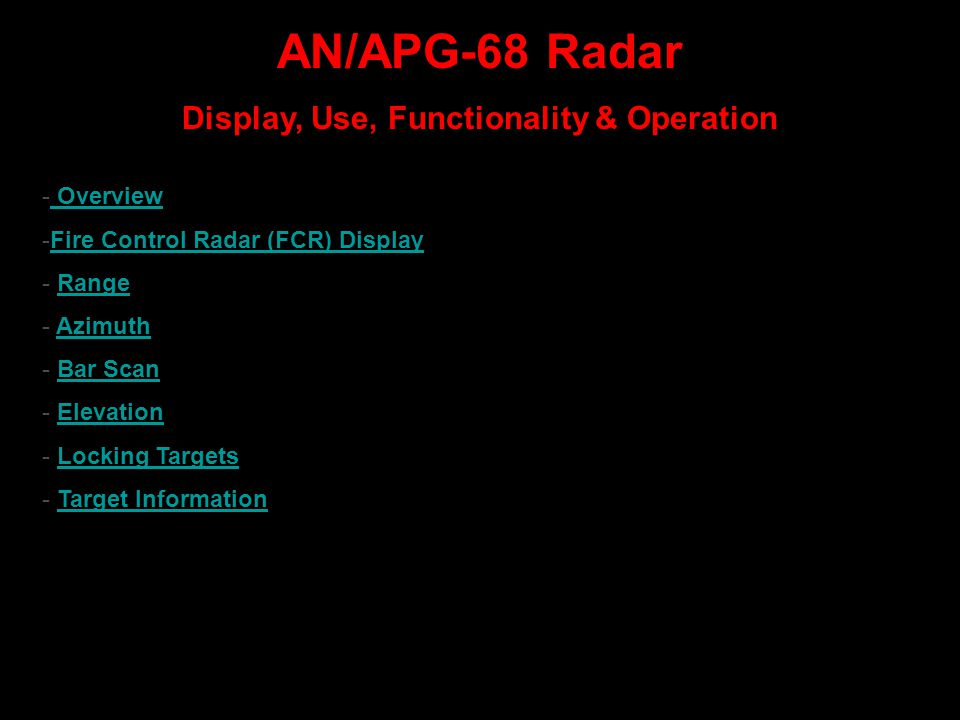 AN/APG-68 Radar Display, Use, Functionality & Operation - Overview Overview -Fire Control Radar (FCR) DisplayFire Control Radar (FCR) Display - RangeR