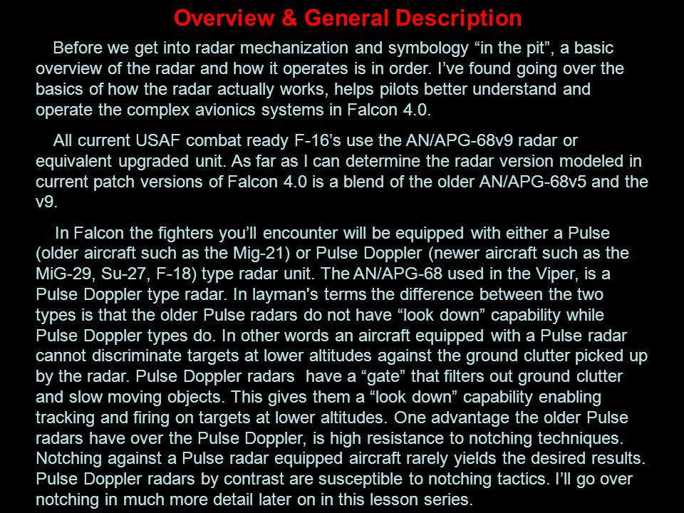 "Overview & General Description Before we get into radar mechanization and symbology ""in the pit"", a basic overview of the radar and how it operates is"