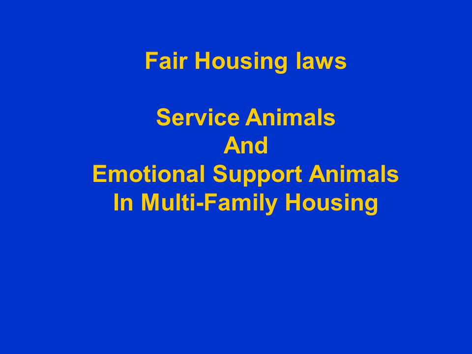 Fair Housing laws Service Animals And Emotional Support Animals In Multi-Family Housing