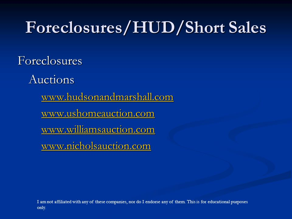 Foreclosures/HUD/Short Sales ForeclosuresAuctions www.hudsonandmarshall.com www.ushomeauction.com www.williamsauction.com www.nicholsauction.com I am not affiliated with any of these companies, nor do I endorse any of them.