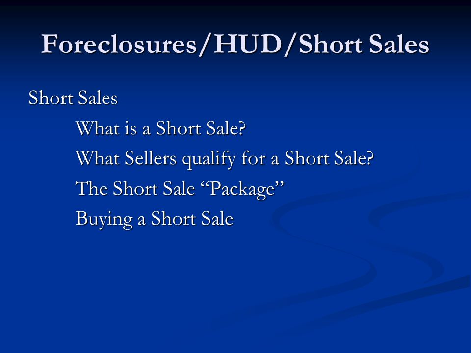 Foreclosures/HUD/Short Sales Short Sales What is a Short Sale.