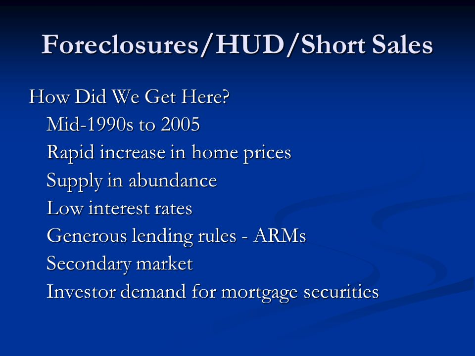 Foreclosures/HUD/Short Sales How Did We Get Here.
