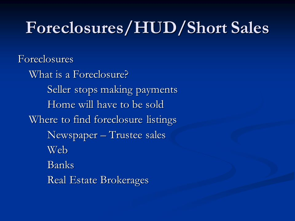 Foreclosures/HUD/Short Sales Foreclosures What is a Foreclosure.