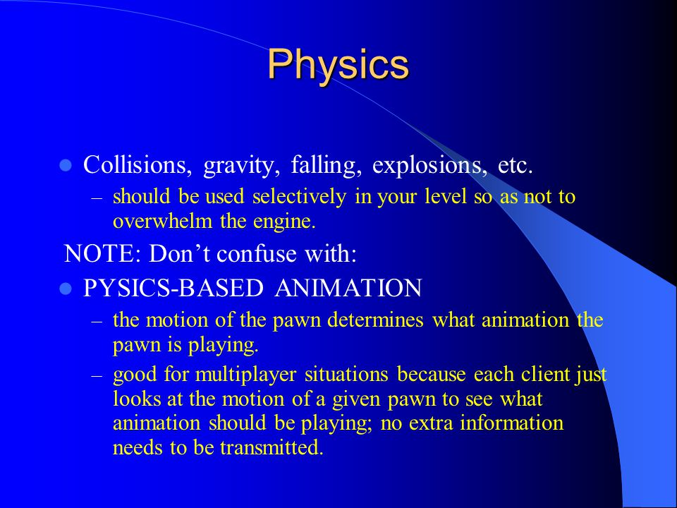 Physics Collisions, gravity, falling, explosions, etc.