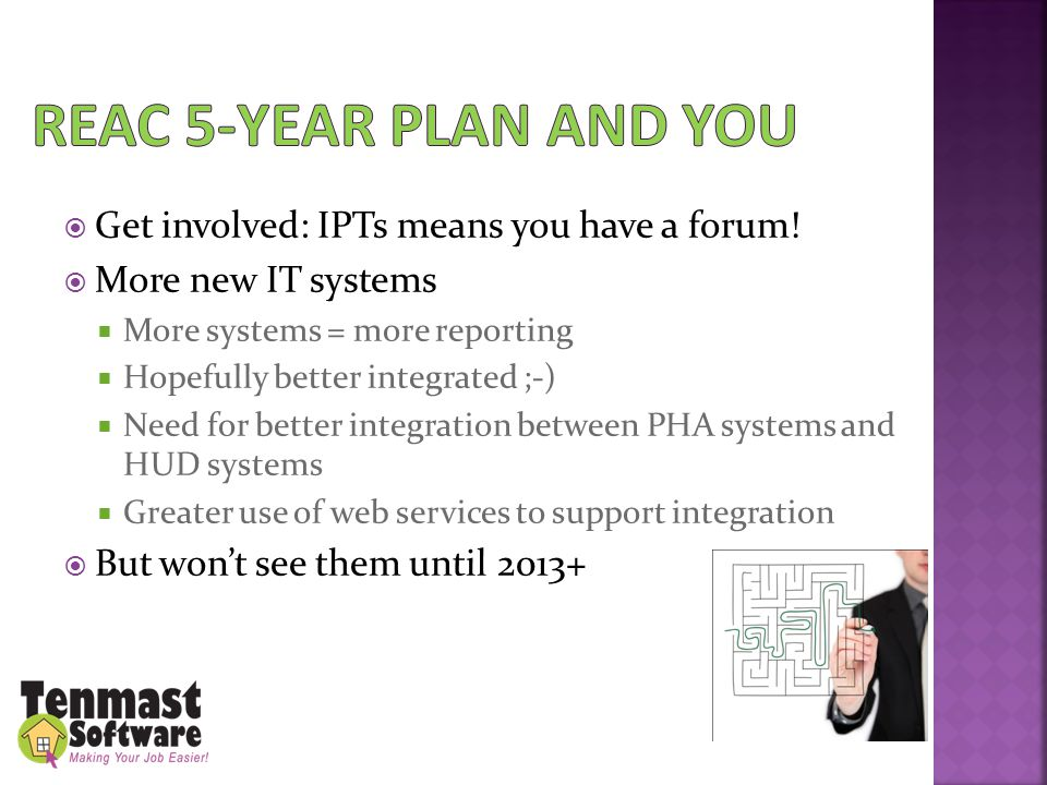  Get involved: IPTs means you have a forum!  More new IT systems  More systems = more reporting  Hopefully better integrated ;-)  Need for better